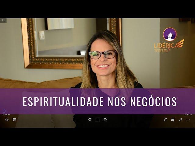 Espiritualidade nos Negócios - O trabalho como uma oportunidade de evoluir