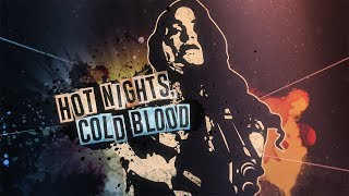 Hot Nights, Cold Blood (OFFICIAL TRAILER)