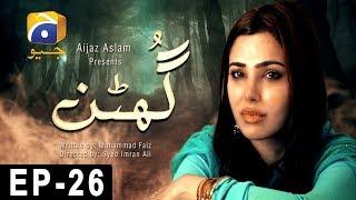 Ghutan - Episode 26 | Har Pal Geo