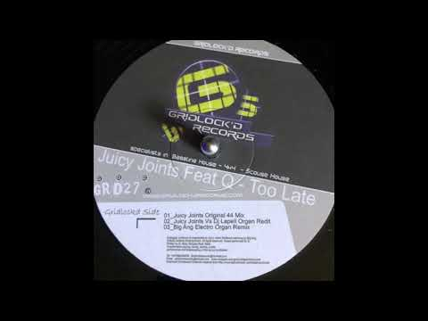 Gridlockd Records 27  - Juicy Joints Featuring Q  - Too Late  (Big Ang Electro Organ Mix)
