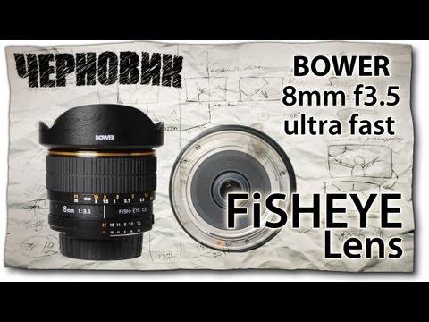 Объектив FishEye: Bower 8mm F3.5 Ultra Fast Fisheye Lens