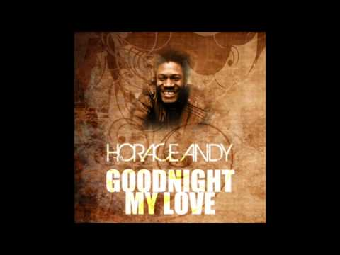 Goodnight My Love - Horace Andy