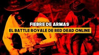 El battle Royale de Red Dead Online: Fiebre de Armas
