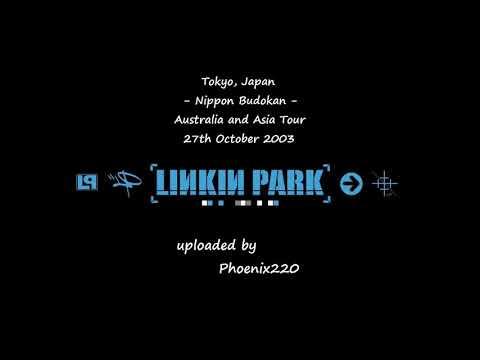 Linkin Park - Tokyo, Nippon Budokan 2003 - Night 3 (Full Audio)