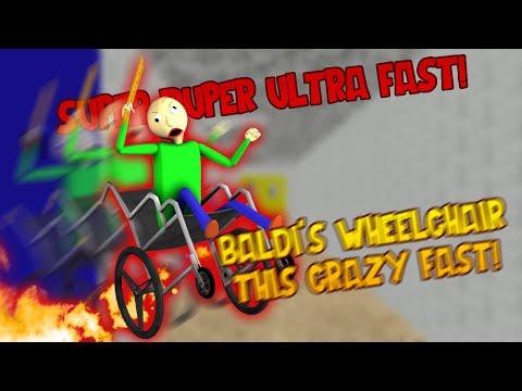 GO FAST Baldi's WheelChair!| Baldi's In A Wheelchair Super Duper Ultra Fast! [Baldi's Basics Mod]