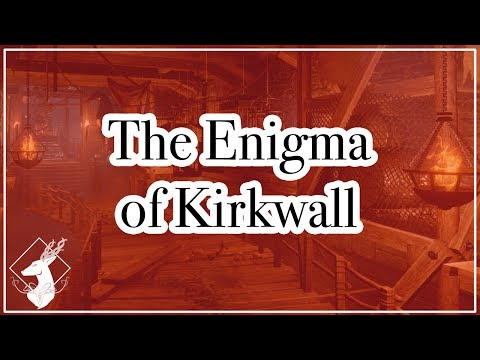 {Codex-DA2} The Enigma of Kirkwall