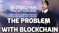 The Problem with Blockchain