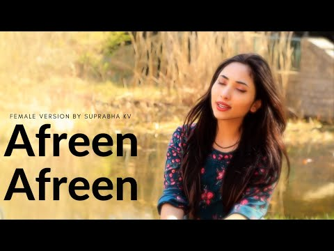 Afreen Afreen  Female Version  Suprabha Kv