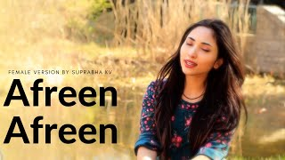 Afreen Afreen | Female Version | Suprabha KV