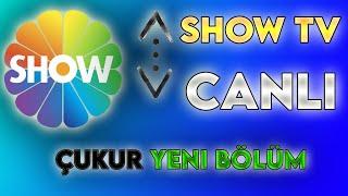 Show Tv Canlı Yayın (ÇUKUR)
