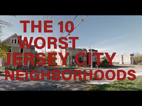 These Are The 10 WORST NEIGHBORHOODS To Live in JERSEY CITY, NJ