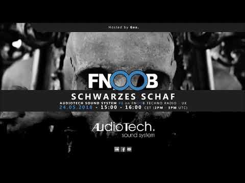 Schwarzes Schaf @ Audiotech Sound System #8 on Fnoob Techno Radio - UK (24.05.2018)