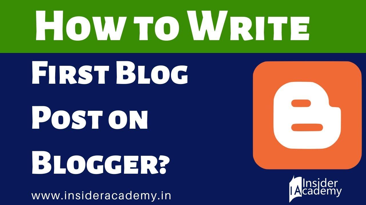 How to Write Blog Post on Blogger? Blogging Tutorials by Insider Academy  Digital Marketing Institute