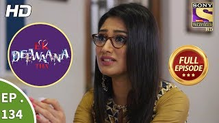 Ek Deewaana Tha - Ep 134 - Full Episode - 26th April, 2018