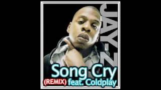 Jay Z feat Coldplay - Song Cry Remix (Dirty)