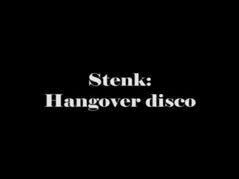 Stenk - Hangover disco