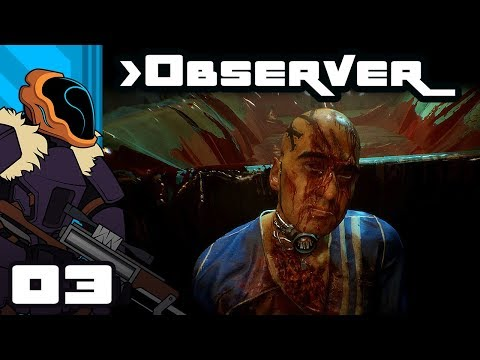 Let's Play Observer - PC Gameplay Part 3 - UNCLEAN!