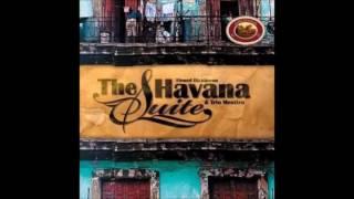 Ahmed Dickinson & Trio Mestizo - The Havana Suite (Cuban Music)