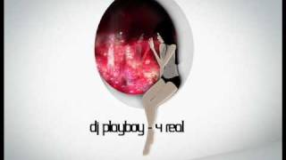 DJ Playboy - 4 REAL