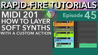 MIDI 201: Layering Synths with a Custom Action (Rapid-Fire Reaper Tutorial Ep45)