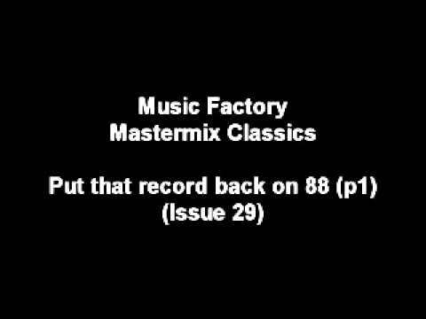 PUT THAT RECORD BACK ON 88 PT1 - MUSIC FACTORY