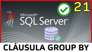 Curso SQL Server - 21. Cláusula GROUP BY | UskoKruM2010