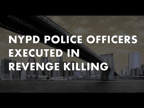 Sick: NYPD Police Officers Executed in Revenge Killing