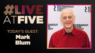 Broadway.com #LiveatFive with Mark Blum of AMY AND THE ORPHANS