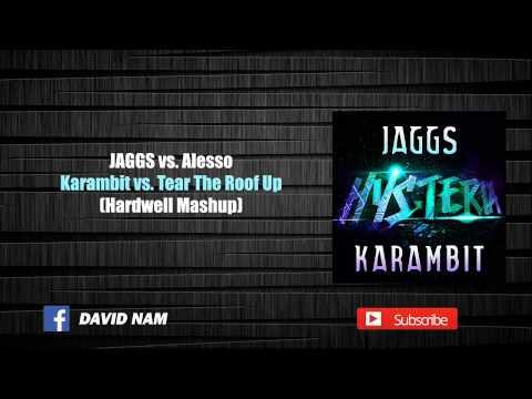 JAGGS vs. Alesso - Karambit vs  Tear The Roof Up (Hardwell Mashup) [David Nam Remake]