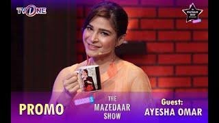 The Mazedaar Show with Aadi Faizan | Season 2 |  @Ayesha Omar Official | Promo