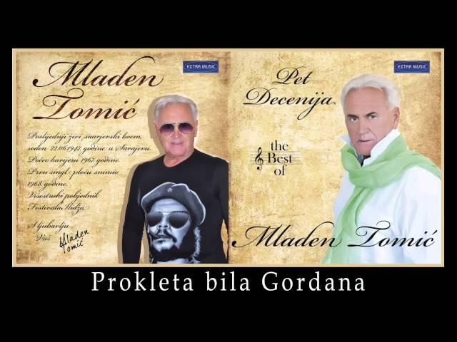 Mladen Tomic - Prokleta bila Gordana - (Audio 2012) HD