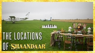 The Locations of Shaandaar | Shaandaar | Shahid Kapoor | Alia Bhatt | Pankaj Kapur