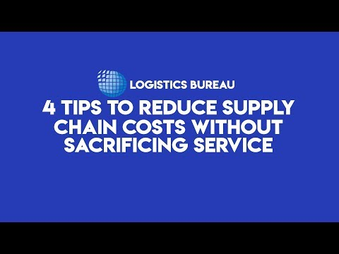 4 Tips to Reduce Supply Chain Costs Without Sacrificing Service