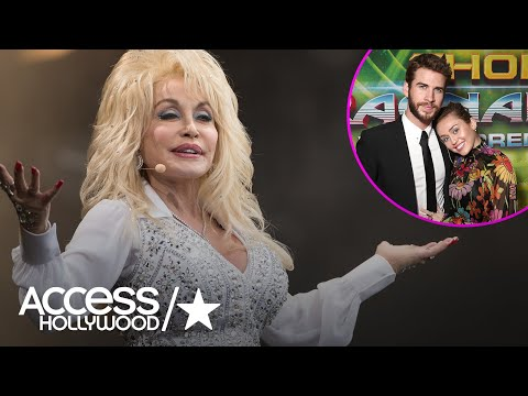 Miley Cyrus' Godmother Dolly Parton Gives Liam Hemsworth The Ultimate Seal Of Approval