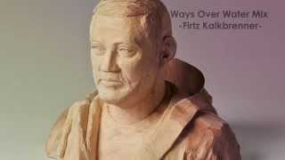 Ways Over Water Album-Mix (Fritz Kalkbrenner) [HD] F.K. Mixing