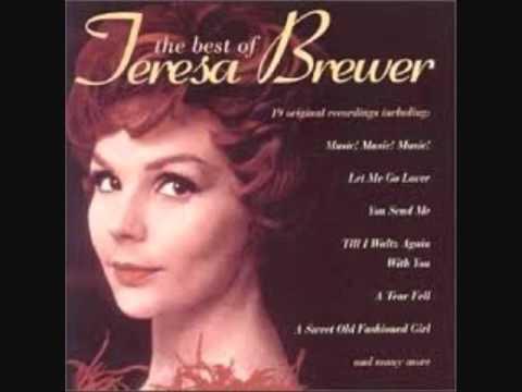 Teresa Brewer    A TEAR FELL