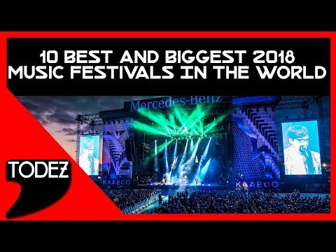 10 Best And Biggest 2018 Music Festivals In The World