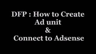 | İyi Uygulama Adsense için DFP Reklam birimi Oluşturarak Reklam birimi 2018 & Bağlantı Oluşturma DFP :