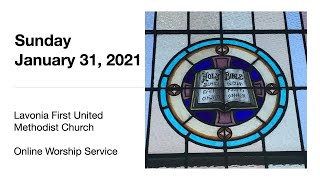 Sunday Worship Service January 31, 2021