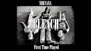 Nirvana - Bleach [First Time Played]