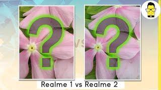 Realme 2 vs Realme 1 camera comparison: blind test
