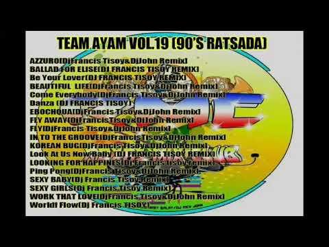 TEAM AYAM VOL.19 90'S RATSADA(DJ FRANCIS TESOY & DJ JOHN)