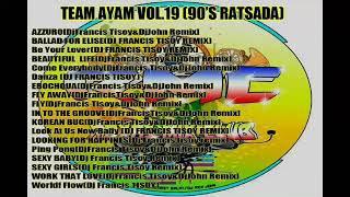 [10.75 MB] TEAM AYAM VOL.19 90'S RATSADA(DJ FRANCIS TESOY & DJ JOHN)