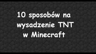 10 sposobów na wysadzenie TNT w Minecraft