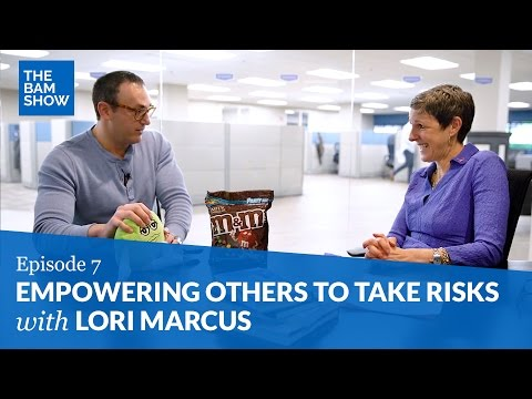 Empowering Others to Take Risks with Lori Marcus: The BAM Show Episode 7