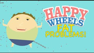 FATTY WHEELS! [HAPPY WHEELS MADNESS!]