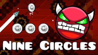 Geometry Dash 2.0 - Nine Circles ✓ by Zobros (10★) (All Coins) (Medium Demon) 1080p 60fps