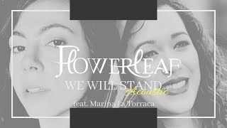 FlowerLeaf - We Will Stand (Acoustic) feat. Marina La Torraca