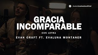 Gracia Incomparable - Evan Craft Ft Evaluna Montaner (Letra) Música Cristiana