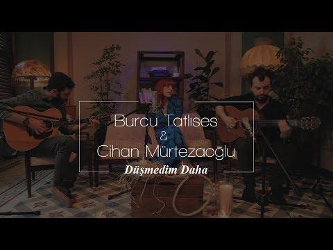 Burcu Tatlıses & Cihan Mürtezaoğlu - Düşmedim Daha